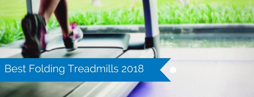 Best Folding Treadmills 2018