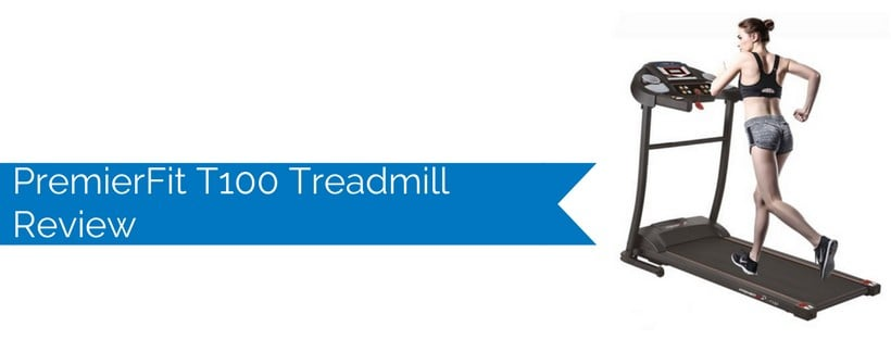 PremierFit T100 Treadmill Review