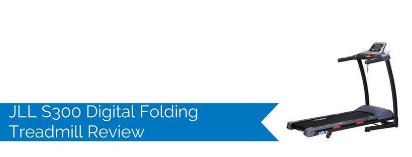 JLL S300 Digital Folding Treadmill Review