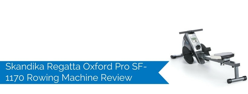 Skandika Regatta Oxford Pro SF-1170 Rowing Machine Review